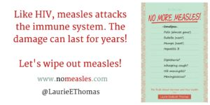 Like HIV, measles attacks the immune system