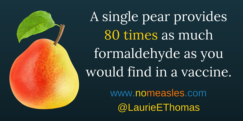 Pears contain more formaldehyde than vaccines do.